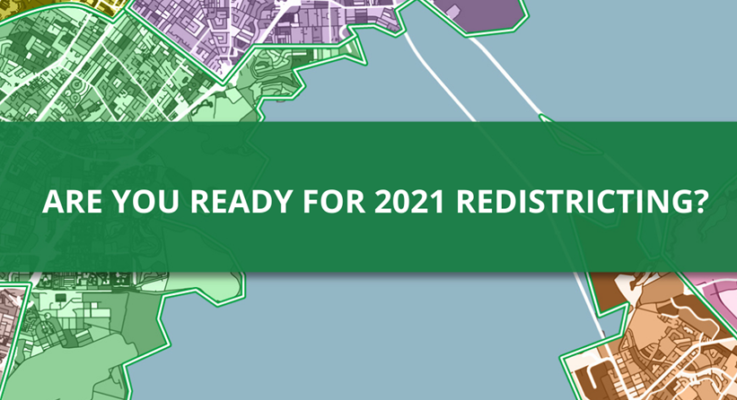 Are You Ready for 2021 Redistricting?